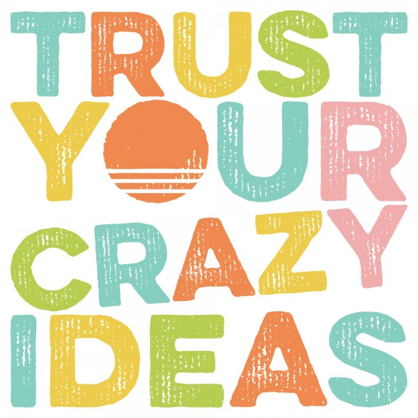 Spruch Wandtattoo Trust your crazy ideas Familien Wanddekoration